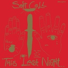 Soft Cell - This Last Night ... In Sodom