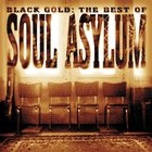 Soul Asylum - Black Gold - The Best Of Soul Asylum