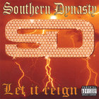 SOUTHERN DYNASTY - LET IT REIGN