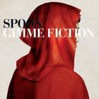 Spoon - Gimme Fiction