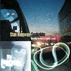 Stan Ridgway - SNAKEBITE: Blacktop Ballads & Fugitive Songs
