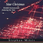 Stephan Mikes - Sitar Christmas