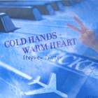 Stephen Pfister - Cold Hands- Warm Heart