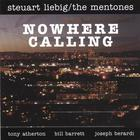 Steuart Liebig/The Mentones - Nowhere Calling