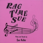Sue Keller - Rag Time Sue Reborn