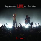 Sugarland - Live On The Inside