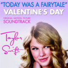 Taylor Swift - Today Was A Fairytale (CDS)
