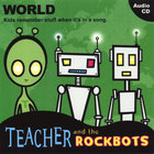 Teacher and the Rockbots - World