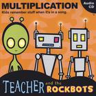 Teacher and the Rockbots - Multiplication