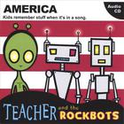 Teacher and the Rockbots - America