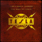 Tesla - Time's Makin' Changes: The Best Of