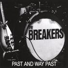 The Breakers - Past and Way Past