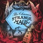 The Charms - Strange Magic