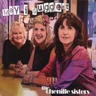 The Çhenille Sisters - May I Suggest