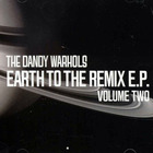 The Dandy Warhols - Earth To The Remix Volume Two (EP)