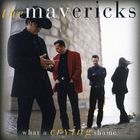 The Mavericks - What a Crying Shame