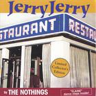 The Nothings - Jerry Jerry