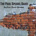 The Paul Speidel Band - Guitar Bass Drums