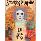 The Smashing Pumpkins - If All Goes Wrong (DVDA) CD1