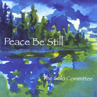 The Solo Committee - Peace Be Still