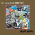 The Successful Failures - Three Nights