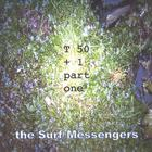 The Surf Messengers - T50+1 part one