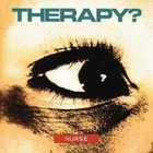 Therapy? - Nurse