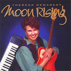 Theresa Demarest - MOON Rising