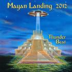 Thunderbeat - Mayan Landing 2012