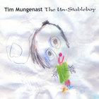 Tim Mungenast - The Un-Stableboy