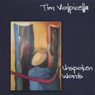 Tim Volpicella - Unspoken Words