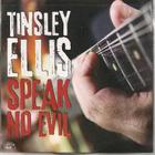 Tinsley Ellis - Speak No Evil