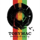 tobyMac - Renovating -> Diverse City