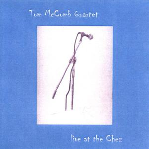 Tom McComb Quartet - Live At The Chez
