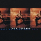 Tony Furtado - Roll My Blues Away