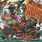 Toucan Pirates - Battle Songs of the Toucan Pirates