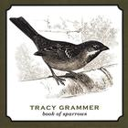 Tracy Grammer - Book of Sparrows