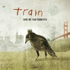 Train - Save Me, San Francisco