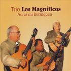 Trio Los Magnificos - Asi Es Mi Borinquen