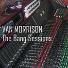 Van Morrison - The Bang Sessions