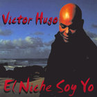Victor Hugo - El Niche Soy Yo
