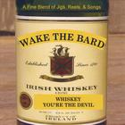 Wake the Bard - Whiskey You're The Devil