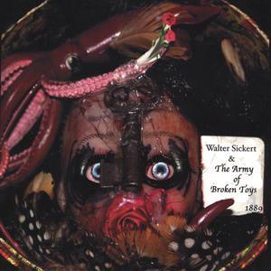 Walter Sickert & The Army of Broken Toys