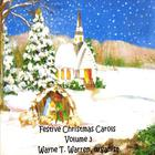 Wayne T. Warren - Festive Christmas Carols Volume Three