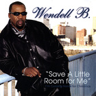 Wendell B - Save a Little Room for Me I'm Coming Home for Christmas