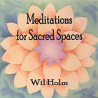 Wil Holm - Meditations for Sacred Spaces