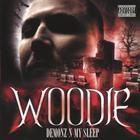 WOODIE - Demonz -n- My Sleep
