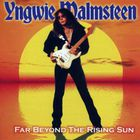 Yngwie Malmsteen - Far Beyond The Rising Sun