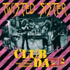 Twisted Sister - Club Daze Vol.1: The Studio Sessions (Reissue)