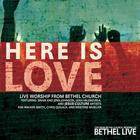 Bethel Music - Here Is Love